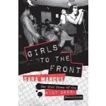【预订】Girls to the Front The True Story of the Riot Grrrl Rev