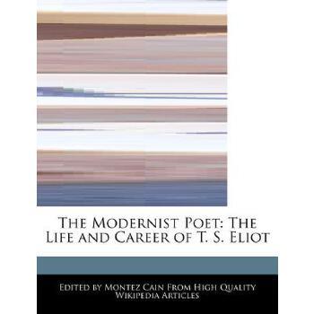 【预订】The Modernist Poet: The Life and Career of T. S. Eliot 预订商品,需要1-3个月发货,非质量问题不接受退换货。