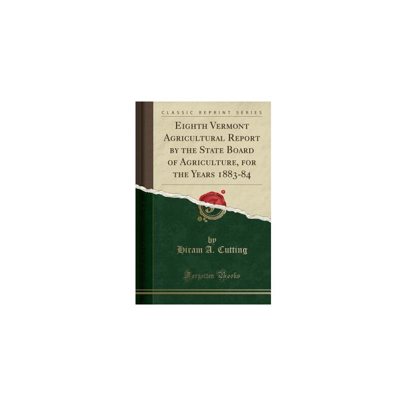 【预订】Eighth Vermont Agricultural Report by the State Board of Agriculture, for the Years 1883-84 (Classic Reprint) 预订商品,需要1-3个月发货,非质量问题不接受退换货。