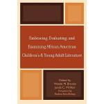 【预订】Embracing, Evaluating, and Examining African American C