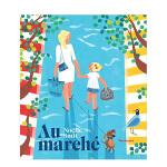 去集市 法语原版儿童故事绘本 Au marché 启发3-6岁孩子兴趣 亲子阅读互动 市集日常生活场景