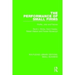 【预订】The Performance of Small Firms: Profits, Jobs and Failu
