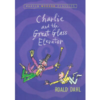 Charlie and the Great Glass Elevator 《查理和大升降机》(ISBN 9780142