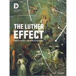 The Luther Effect: Protestantism―500 Years in the World