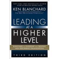 【预订】Leading at a Higher Level: Blanchard on Leadership and