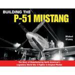 【预订】Building the P-51 Mustang: The Story of Manufacturing N