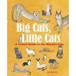 【预订】Big Cats, Little Cats: A Visual Guide to the World's Ca
