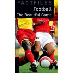 Oxford Bookworms 3e 2 Factfile Football 牛津书虫分级读物2级:足球:美妙的运动