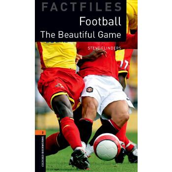 Oxford Bookworms 3e 2 Factfile Football 牛津书虫分级读物2级:足球:美妙的运动(英文原版)
