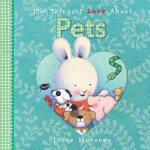 【预订】The Things I Love about Pets