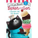 Splat the Cat: I Scream for Ice Cream,Splat the Cat: I Scre