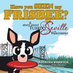 【预订】Have You Seen My Frisbee?: A Story about Tuxedo Seville