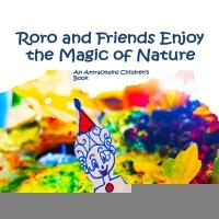 【预订】Roro and Friends Enjoy the Magic of Nature - A Law of A