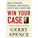 【预订】Win Your Case How to Present, Persuade, and Prevail--Ev