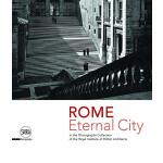 Rome. Eternal City: in the Photograph Collection of the Roy