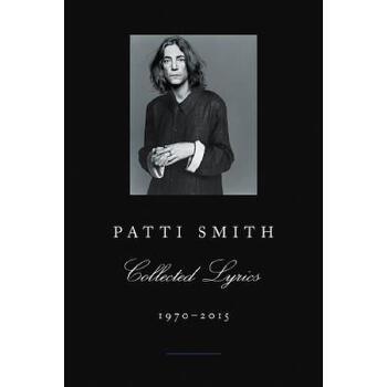 【预订】Patti Smith Collected Lyrics, 1970-2015