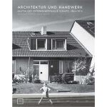 Architektur und Handwerk: Bauten der Unternehmerfamilie Sch