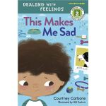 This Makes Me Sad (The Dealing with Feelings Series)