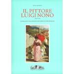 [H093] Il pittore Luigi Nono (1850-1919). Catalogo ragionat