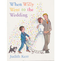 When Willy Went to the Wedding(by Judith Kerr) 威利去参加婚礼 ISBN