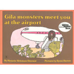 Gila Monsters Meet You At the Airport (Reading Rainbow Book