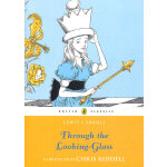 Through the Looking Glass and What Alice Found There (Puffin Classics) 爱丽丝镜中奇遇 9780141330075