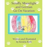 【预订】Scruffy, Moonlight, and German Go on Vacation