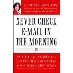 【预订】Never Check E-mail in the Morning: And Other Unexpected