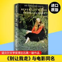 正版 英文原版 Never Let Me Go 别让我走 石黑一雄 英文版英语电影小说原著书 2017年诺贝尔文学奖得
