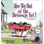 【预订】Are We Out of the Driveway Yet?