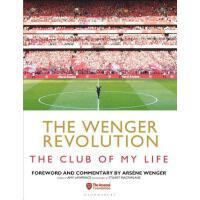 【预订】The Wenger Revolution: The Club of My Life
