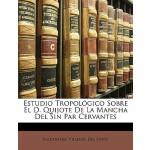 【预订】Estudio Tropologico Sobre El D. Quijote de La Mancha de