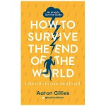 How to Survive the End of the World 世界末日生存指南 焦虑症 英文原版