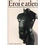 Eroi e atleti. L'ideale estetico nell'arte da Olimpia a Rom