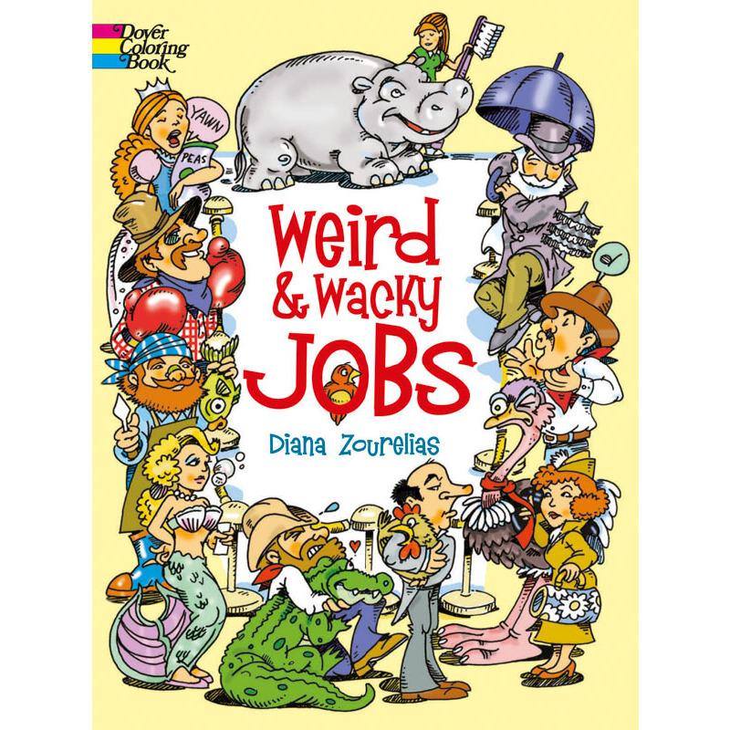 Weird and Wacky Jobs 按需印刷商品,15天发货,非质量问题不接受退换货。