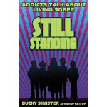 【预订】Still Standing: Addicts Talk about Living Sober