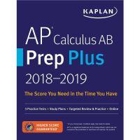AP Calculus AB Prep Plus 2018-2019: 3 Practice Test (Kaplan