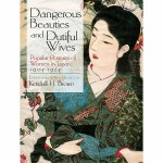 Dangerous Beauties and Dutiful Wives(POD)