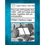 【预订】The Law of Property ACT, 1925: With Full Notes and Inde