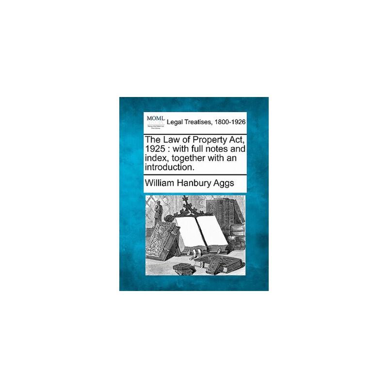 【预订】The Law of Property ACT, 1925: With Full Notes and Index, Together with an Introduction. 预订商品,需要1-3个月发货,非质量问题不接受退换货。