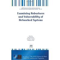 Examining Robustness And Vulnerability Of Networked Systems