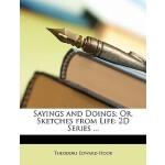 【预订】Sayings and Doings; Or, Sketches from Life: 2D Series .