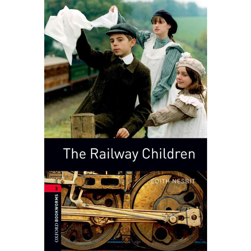 Oxford Bookworms Library: Level 3: The Railway Children 牛津书虫分级读物3级:铁路少年(英文原版)