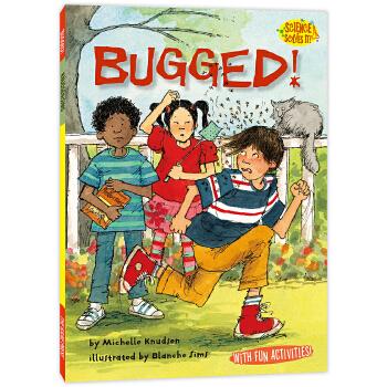 科学全知道:烦人的蚊子Science Solves It! : Bugged! 美国小学生都爱看的原版趣味科学故事书,科学、英语一起学,小学科学课完美辅助读物。发现科学魅力,学会探索科学的基本方法,拥有解决问题的必要能力。