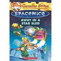 Away in a Star Sled (Geronimo Stilton Spacemice #8,Away in