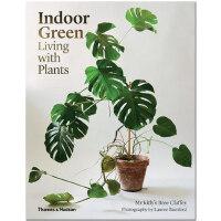 Indoor Green:Living with Plants 室内绿植装饰设计图书 与植物一起生活 室内装修装潢 英文原版室内生活书籍