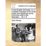 【预订】A New English Dictionary: Or, a Compleat Collection of