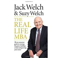 THE REAL-LIFE MBA: The no-nonsense guide to winning the game, building a team and growing