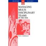 【预订】Managing Multi-Disciplinary Teams in the Nhs