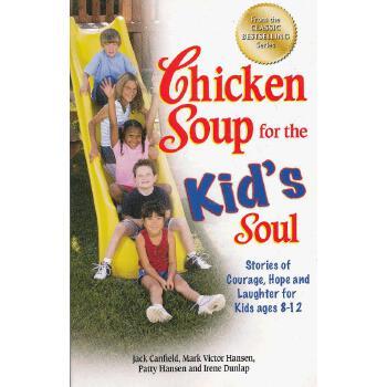 Chicken Soup for the Kid's Soul 心灵鸡汤(给8-12岁的孩子):关于勇气、希望、嘲笑 ISBN9781623610609